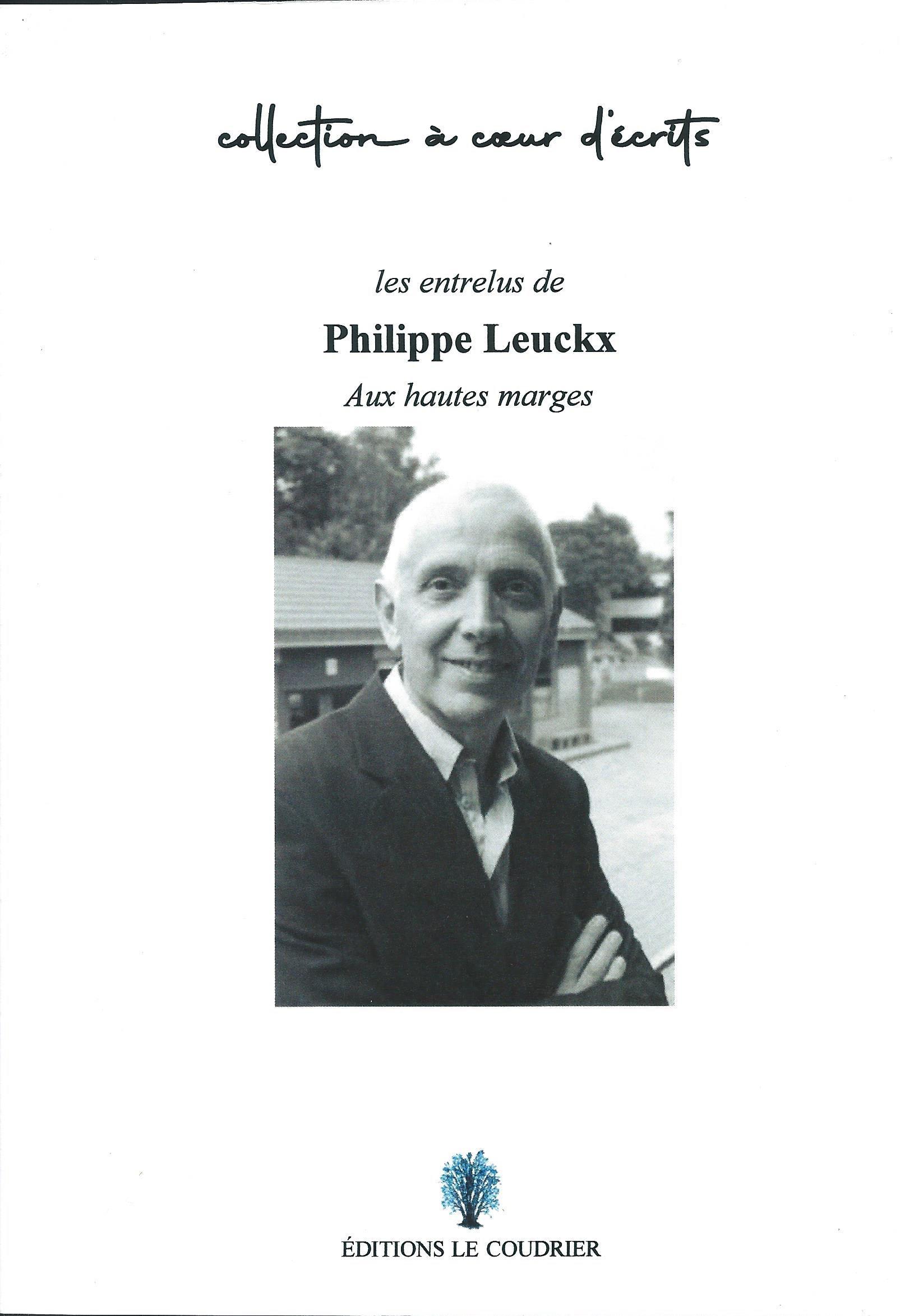 PHILIPPE LEUCKX - Les entrelus: aux hautes marges