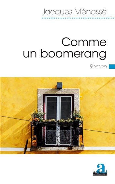 JACQUES MÉNASSIÉ - Comme un boomerang