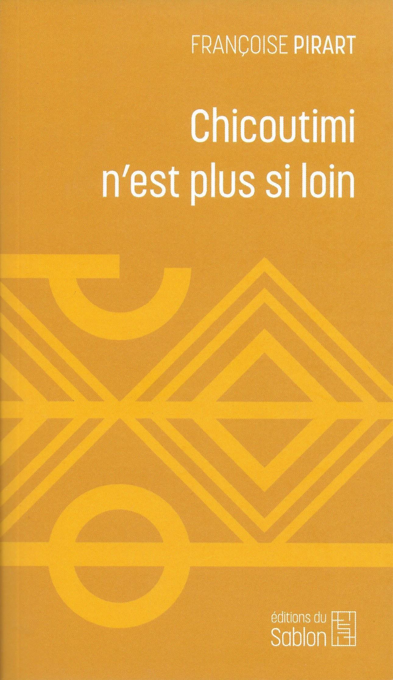 FRANÇOISE PIRART - Chicoutimi n'est plus si loin (réédition)