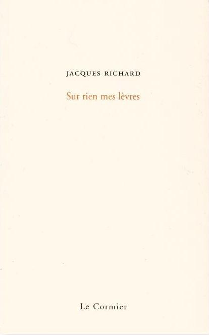 JACQUES RICHARD - Sur rien mes lèvres